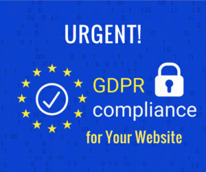 URGENT! Is Your Website GDPR Compliant?
